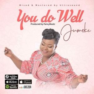 Jumoke - You Do Well